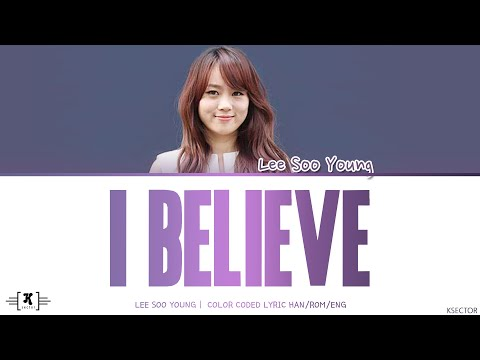"Lee Soo Young (이수영) - ""I Believe"" Lyrics [Color Coded Han/Rom/Eng]"