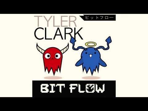 Tyler Clark - Bit Flow ( with FREE download )
