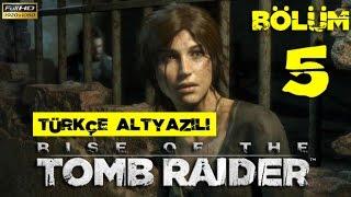 Rise Of The Tomb Raider | Türkçe Altyazılı | BÖLÜM: 5