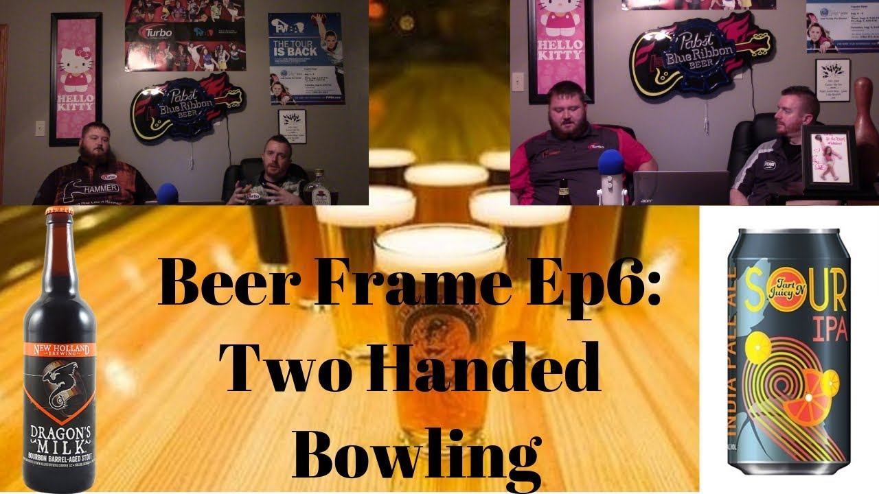 Beer Frame Ep6: Two Handed Bowling - YouTube