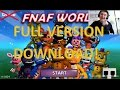 How to Download the FULL Updated Version of FNAF World For Free | Legit!