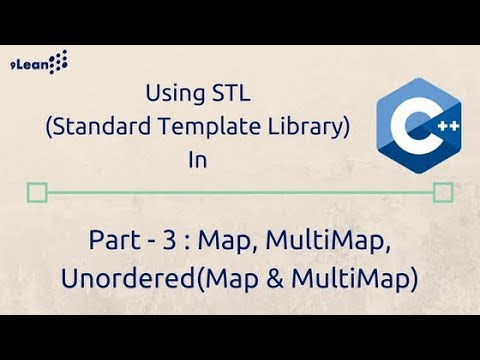C++ STL (Standard Template Library) Part-3 : Map, MultiMap