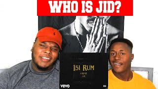 WHO IS JID - 151 RUM (REACTION)