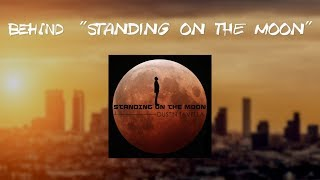 """DUSTIN TAVELLA - Behind """"Standing On The Moon"""" [Vlog]"""