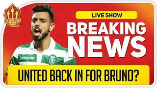 United Back In For Bruno Fernandes? Man Utd Transfer News