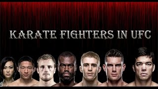 KARATE FIGHTERS IN UFC HIGHLIGHTS