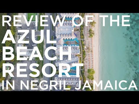Review Of The Azul Beach Resort In Negril Jamaica