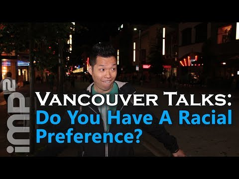 Do You Have A Racial Preference? - Vancouver Talks