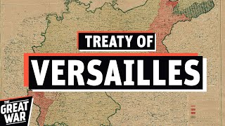Just Peace Or Day of Dishonor? - The Treaty of Versailles I THE GREAT WAR June 1919