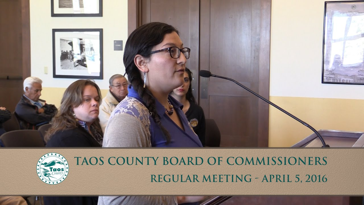 New mexico taos county llano - Taos County Board Of Commissioners Regular Meeting April 5 2016 Youtube