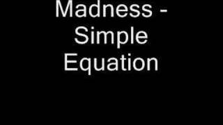 Madness - Simple Equation
