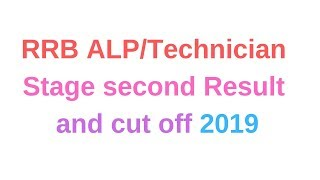 RRB ALP/Technician stage second result/cut off 2019