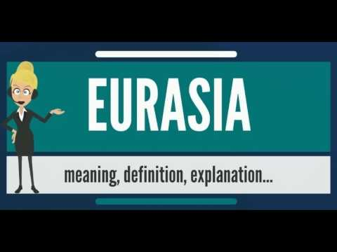 What is EURASIA? What does EURASIA mean? EURASIA meaning, definition & explanation