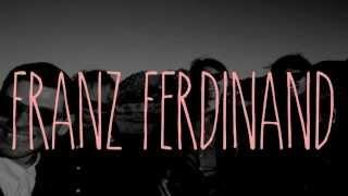 Franz Ferdinand ● The Universe Expanded (lyrics)