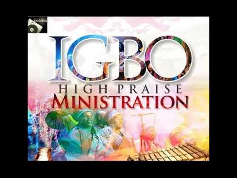 IGBO HIGH PRAISE MINISTRATION (A)