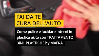 Come pulire e lucidare interni in plastica auto con Trattamento 3in1 Plastiche di MA-FRA
