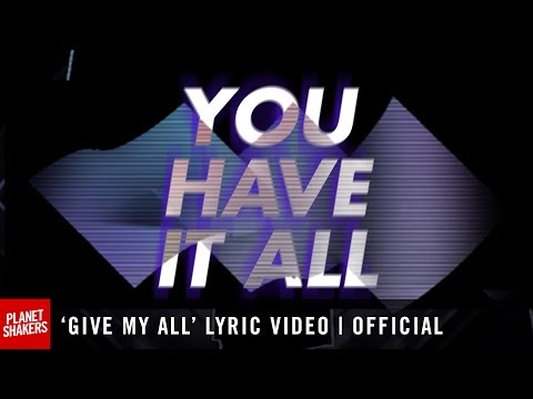 'GIVE MY ALL' Lyric Video | Official Planetshakers Video