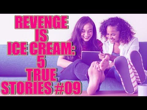 REVENGE IS ICE CREAM! 5 TRUE STORIES #09