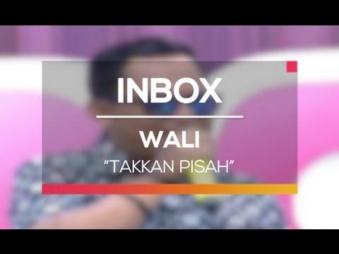 Wali - Takkan Pisah (Live on Inbox)