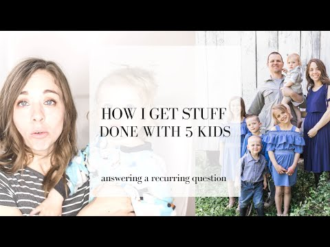 How I get Stuff Done with 5 Kids| Supermom? | Do you ever relax?