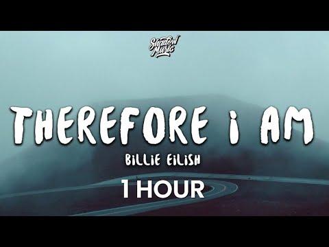 [1 HOUR] Billie Eilish - Therefore I Am (Lyrics)