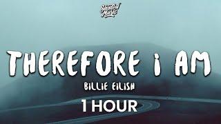 Download [1 HOUR] Billie Eilish - Therefore I Am (Lyrics)