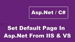 [2.07 MB] How To Set Default Page In Asp.Net Project From IIS And Visual Studio