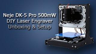 Neje DK - 5 Pro 500mW DIY Laser Engraver Unboxing And Setup