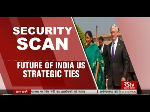 Security Scan -  ​Future of India-US Strategic Ties