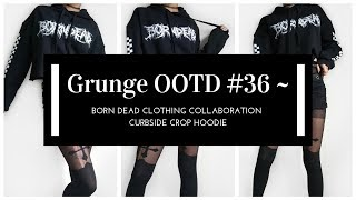 154a5c3aec Grunge OOTD #36 ~ Born Dead Clothing Collaboration ~ Curbside Crop Hoodie