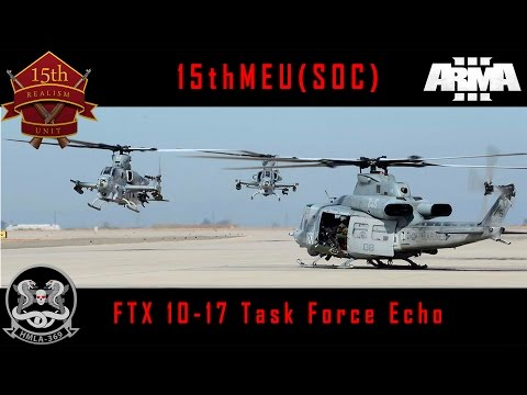 FTX 10-17 TFE - 15thMEU(SOC) ArmA3 Realism Unit Large Scale Coop