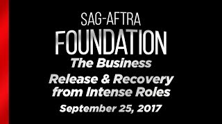 The Business: Release & Recovery from Intense Roles