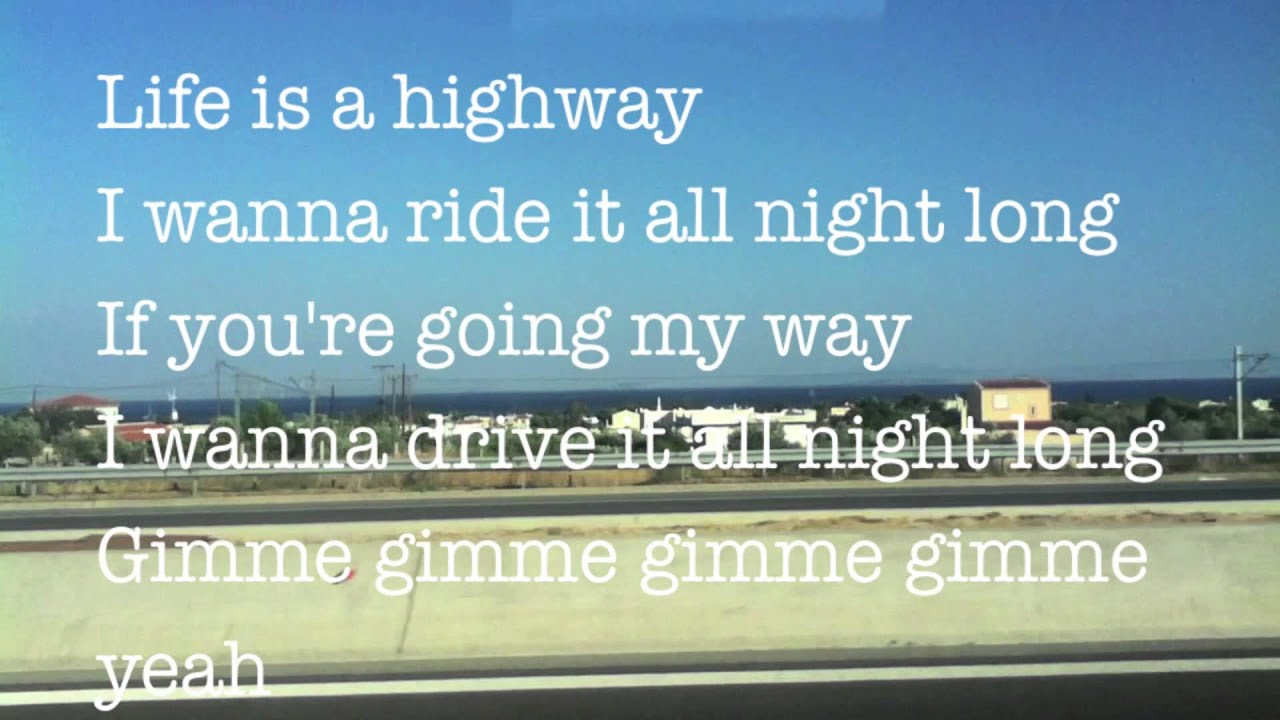 Uncategorized Life Is A Highway Lyrics life is a highway lyrics youtube lyrics