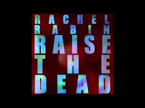 Rachel Rabin - Raise the dead