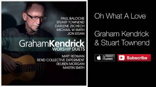 Watch Graham Kendrick Oh What A Love with Stuart Townsend video