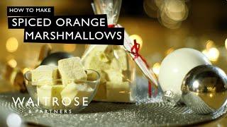 Spiced Orange Marshmallows | Waitrose