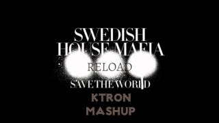 Sebastian Ingrosso & Tommy Trash vs SHM - Reload vs Save the World (KTRON Hard Electro Mashup) HQ
