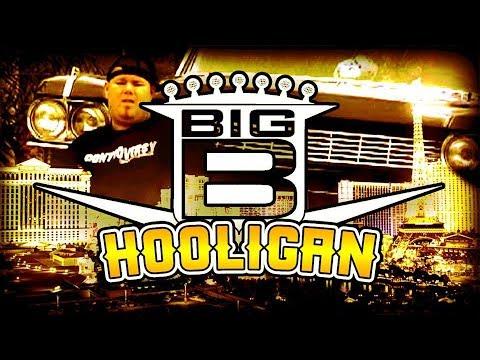"""Big B """"Hooligan"""""""