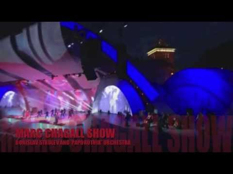 BORISLAV STRULEV AND 'PAPOROTNIK' ORCHESTRA - MARC CHAGALL SHOW - PART 6
