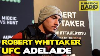UFC Fight Night Adelaide: Robert Whittaker on finishing Brad Tavares, losing hearing at Welterweight