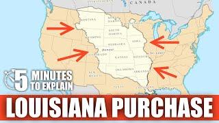 The Louisiana Purchase | 5 Minutes to Explain