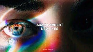 Adam Lambert - New Eyes Lyrics