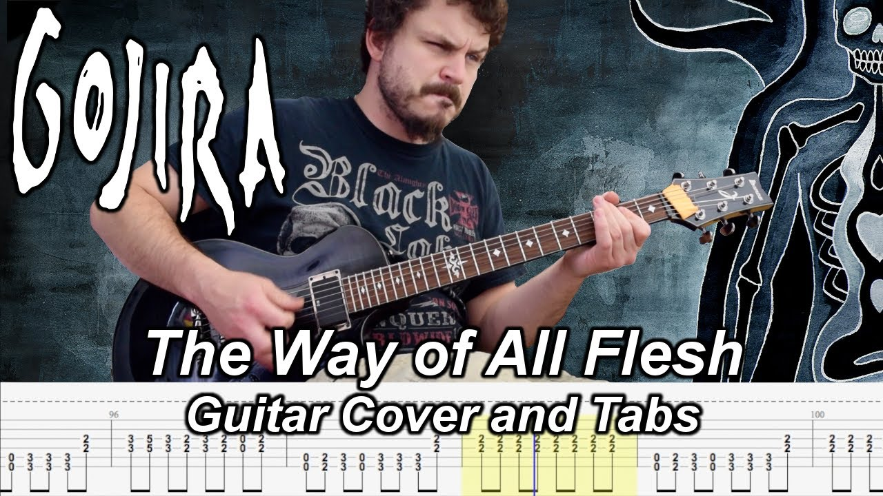 The Way Of All Flesh Guitar Cover And Tab Gojira Youtube