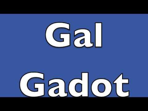 How to pronounce Gal Gadot