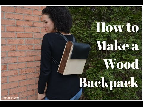 How to Make a Wood Backpack: DIY Tutorials - Thrift Diving