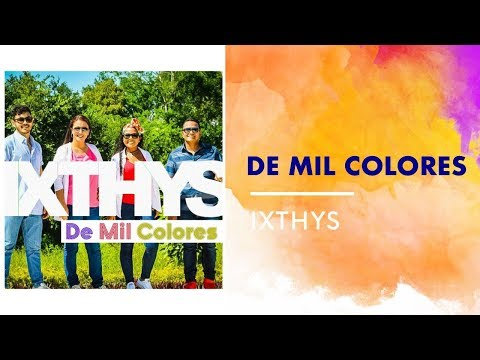 De Mil Colores - Ixthys Video Oficial