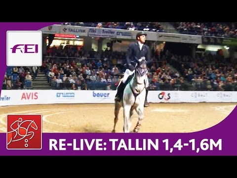 Re-Live | Day 3: Tallinn International Horse Show | Class 140-160 | FEI World Cup™ pres. by Alexela