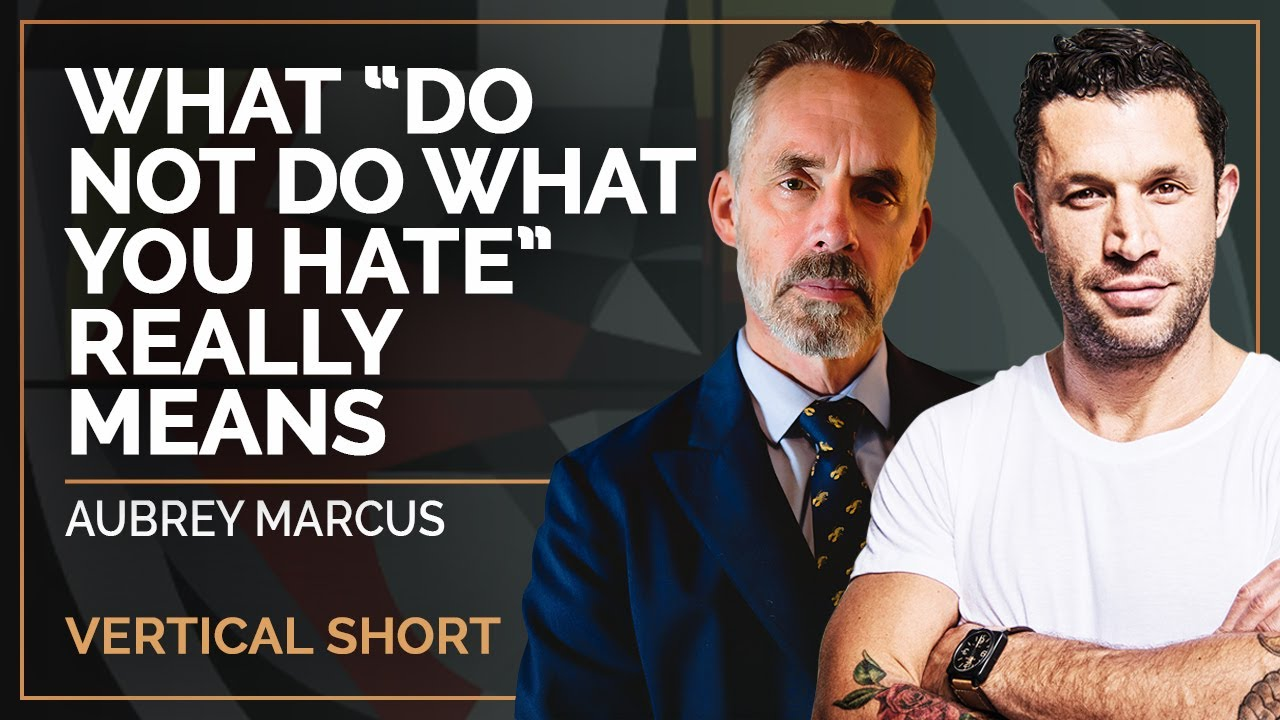 """What """"Do Not Do What You Hate"""" Really Means   Aubrey Marcus & Jordan B Peterson #shorts"""