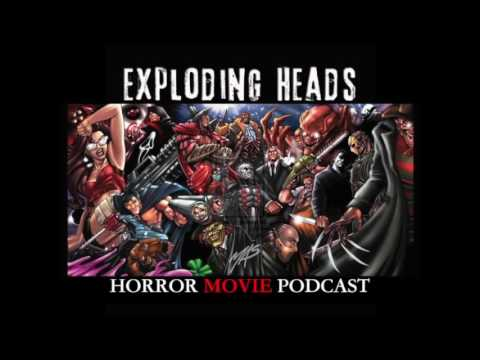 Exploding Heads Horror Movie Podcast Episode 10