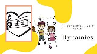 Kindergarten Music Class | Dynamics